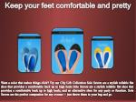 keep your feet comfortable and pretty