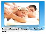 couple massage in singapore at ambrosia spa