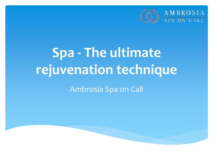 spa the ultimate rejuvenation technique n.