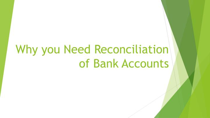 why you need reconciliation of bank accounts n.
