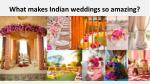 what makes indian weddings so amazing 2