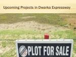 upcoming projects in dwarka expressway 1