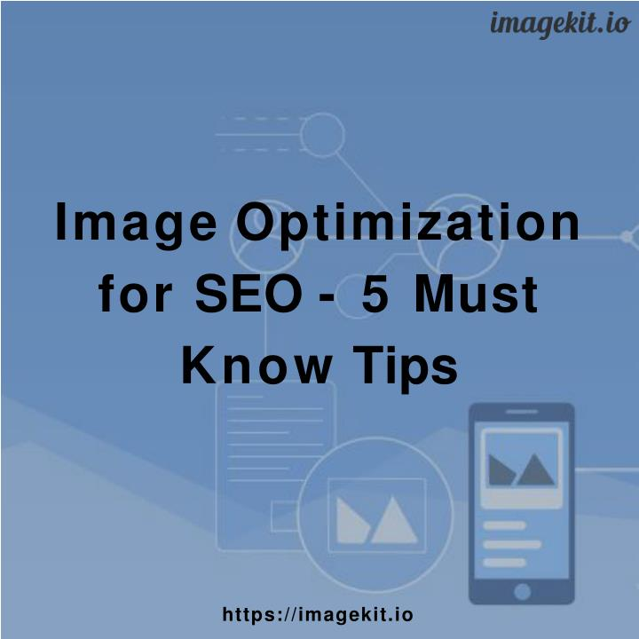 image optimization for seo 5 must know tips n.