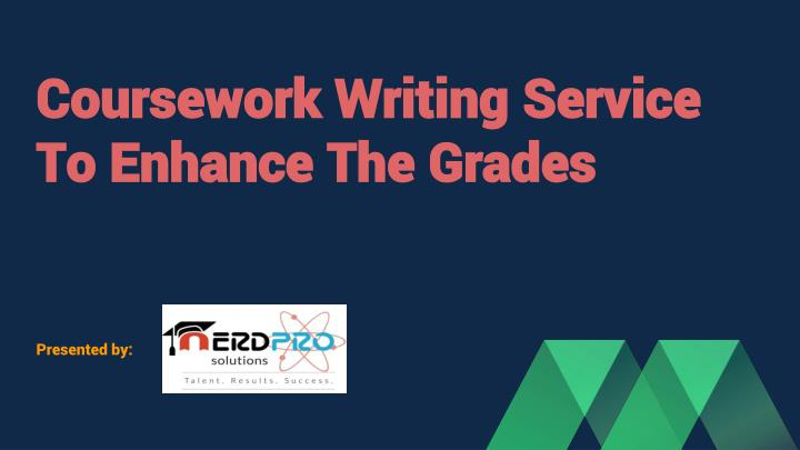 coursework writing service to enhance the grades n.