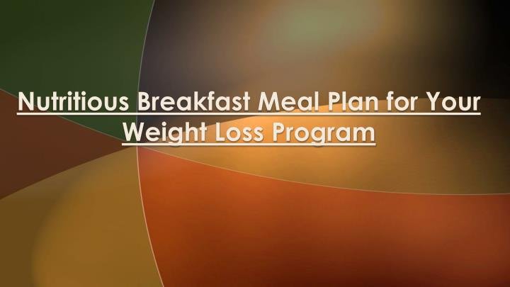 nutritious breakfast meal plan for your weight loss program n.