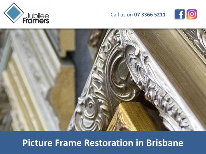 picture frame restoration in brisbane n.
