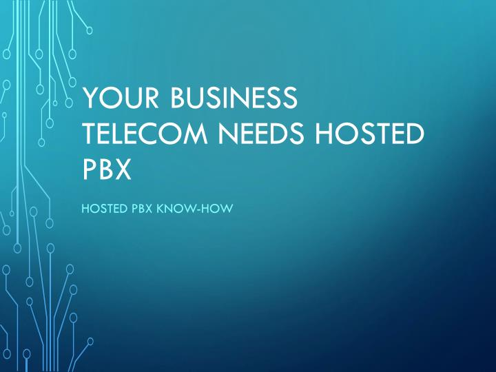 your business telecom needs hosted pbx n.