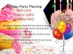 birthday party planning with little ones to 100th