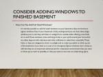 consider adding windows to finished basement
