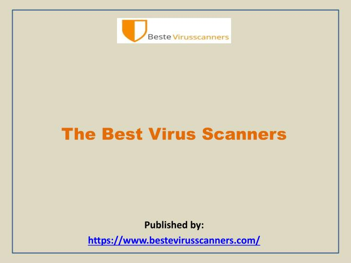 the best virus scanners published by https www bestevirusscanners com n.