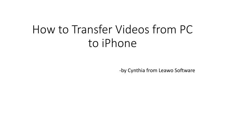 how to transfer videos from pc to iphone n.