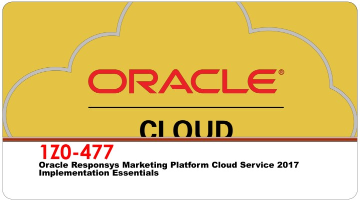 1z0 477 oracle responsys marketing platform cloud n.