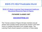 bshs 375 help predictable world 10