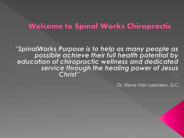 welcome to spinal works chiropractic n.