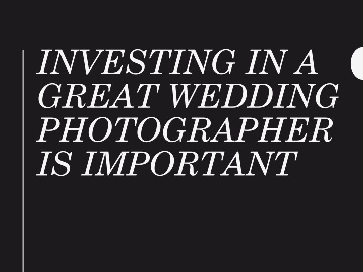 investing in a great wedding photographer n.