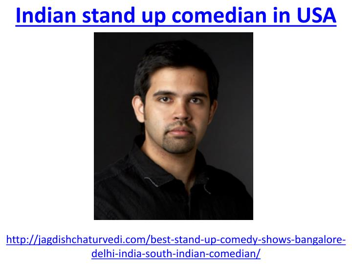 indian stand up comedian in usa n.