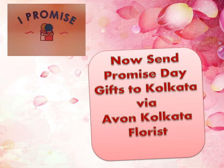 Now Send Promise Day Gifts to Kolkata viaAvon Kolkata Florist