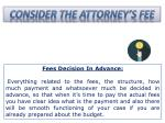 consider the attorney s fee