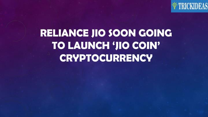 reliance jio soon going to launch jio coin cryptocurrency n.