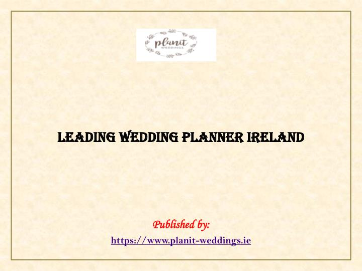 leading wedding planner ireland published by https www planit weddings ie n.