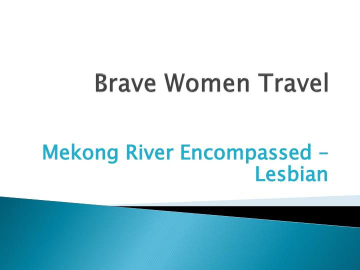 brave women travel n.