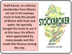 todd kassal an ordinary stockbroker from miami