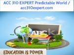 acc 310 expert predictable world acc310expert com 1