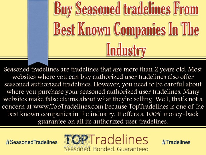 seasoned tradelines are tradelines that are more n.