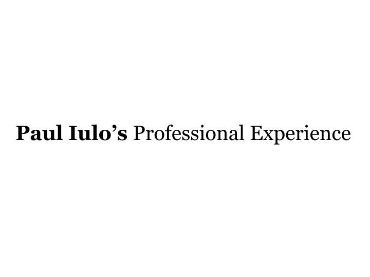paul iulo s professional experience n.