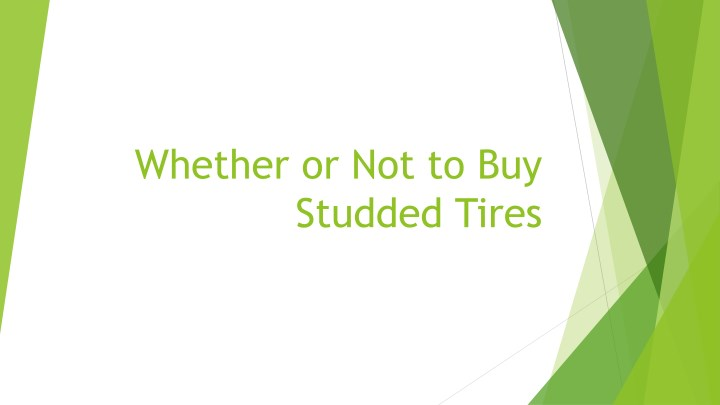 whether or not to buy studded tires n.