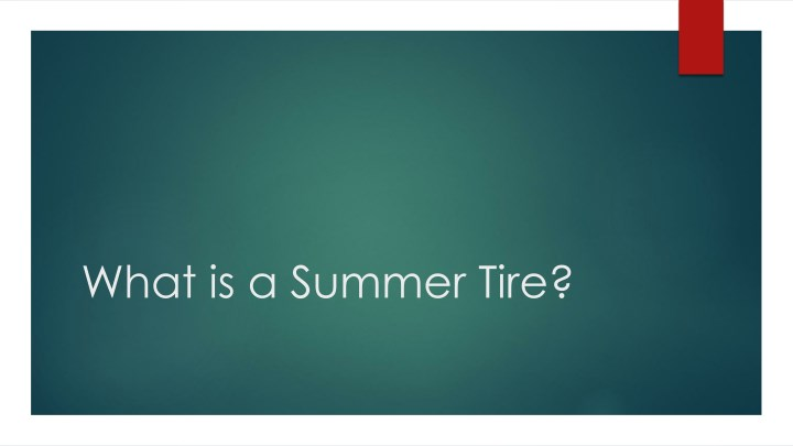 what is a summer tire n.