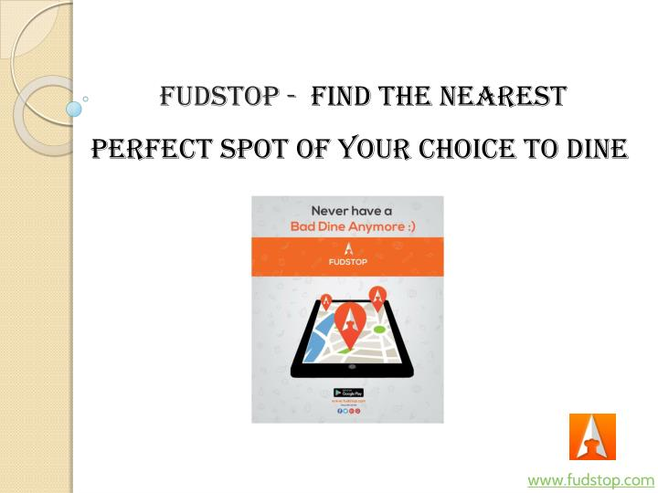 fudstop find the nearest perfect spot o f your n.
