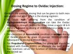 dosing regime to ovidac injection