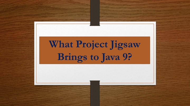 what project jigsaw brings to java 9 n.