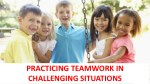 practicing teamwork in challenging situations