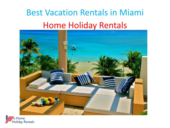 best vacation rentals in miami home holiday n.