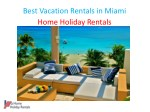 best vacation rentals in miami home holiday
