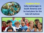 creaghan harry help orphanages in south america