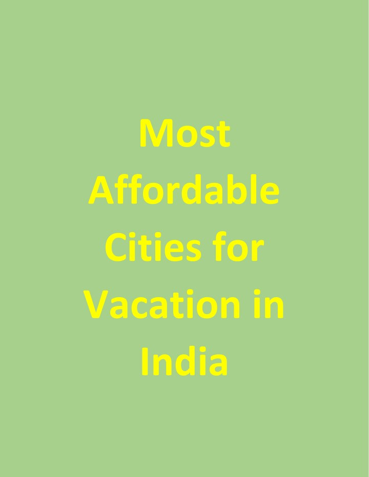 most affordable cities for vacation in india n.