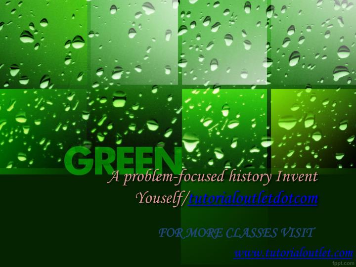 a problem focused history invent youself tutorialoutletdotcom n.