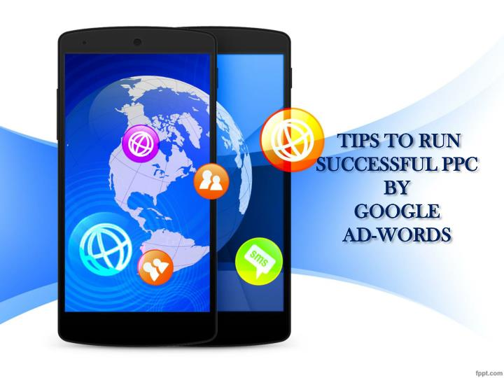tips to run successful ppc by google ad words n.