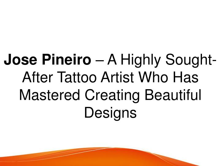jose pineiro a highly sought after tattoo artist n.