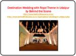 destination wedding with royal theme in udaipur 1