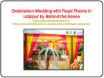 destination wedding with royal theme in udaipur 6