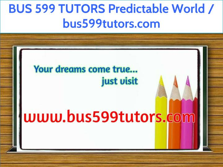 bus 599 tutors predictable world bus599tutors n.
