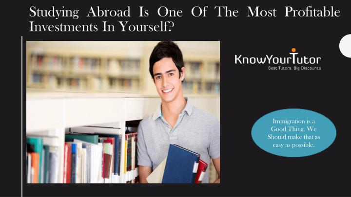 studying abroad is one of the most profitable investments in yourself n.