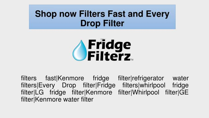 shop now filters fast and every drop filter n.