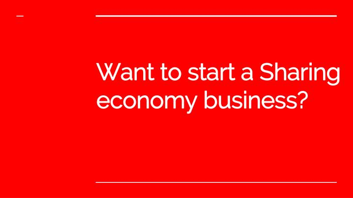 want to start a sharing economy business n.