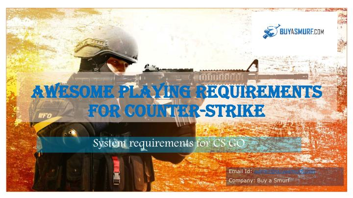 awesome playing requirements for counter strike n.