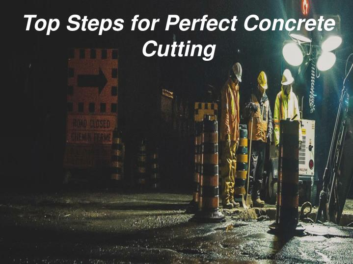 top steps for perfect concrete cutting n.